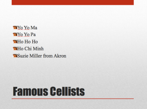 "The instructions for this slide called for me to list ""five cellists"".  Sure."